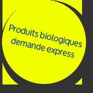 Produits biologiques - demande express